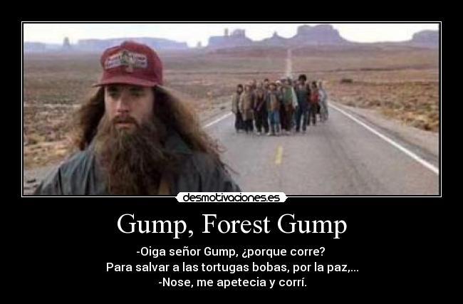 ForestGump_Por qué corres. Fuente: desmotivaciones.es